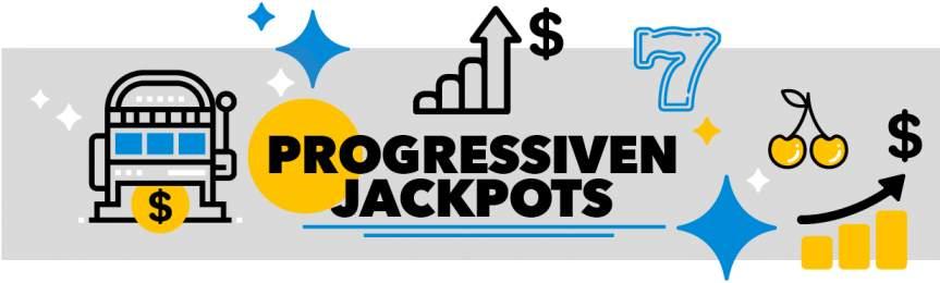 Die progressiven Jackpots