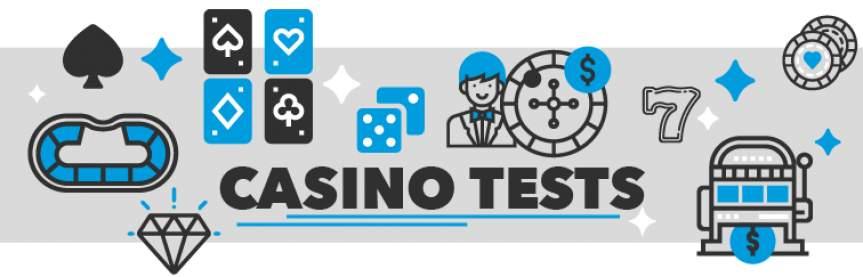 Casino tests